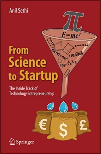 From Science to Startup: The Inside Track of Technology Entrepreneurship by Anil Sethi (2016-04-21)