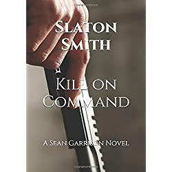 Kill on Command (Sean Garrison Novel)