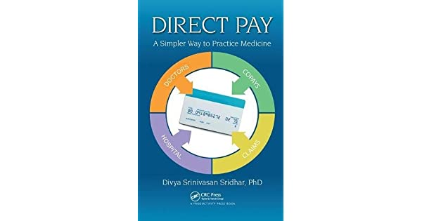 Direct Pay: A Simpler Way to Practice Medicine: Divya