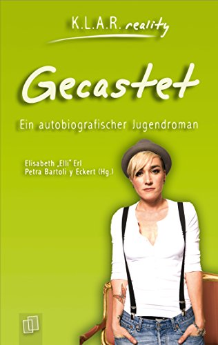 Gecastet: Ein autobiografischer Jugendroman (K.L.A.R. reality) (German Edition)