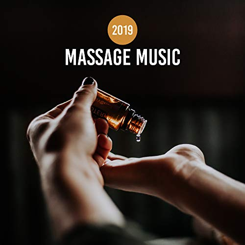 2019 Massage Music - Relaxing Music Therapy, Deep Harmony, Calming Sounds for Spa & Wellness, Stress Relief, Sleep Songs, Relax & Rest, Lounge