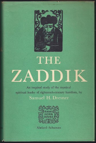 Zaddik: The Doctrine of the Zaddik According to the Writings of Rabbi Yaakov Yosef of Polnoy