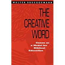 The Creative Word: Canon As A Model For Biblical Education