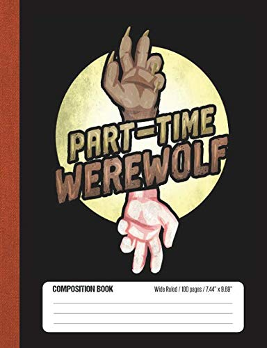 Part-Time Werewolf: Halloween Wide Rule Lined School Composition Book -