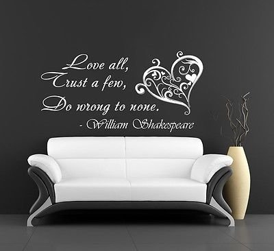 Wall Decals Quotes Love All Trust A Few William Shakespeare Home Decor Art V1017