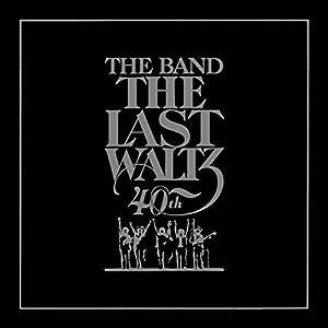 The Last Waltz - 40th Anniversary Edition