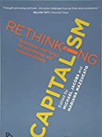 Rethinking Capitalism: Economics and Policy for Sustainable and Inclusive Growth (Political Quarterly Monograph Series)