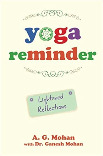 Yoga Reminder: Lightened Reflections: Amazon.es: A. G. Mohan ...