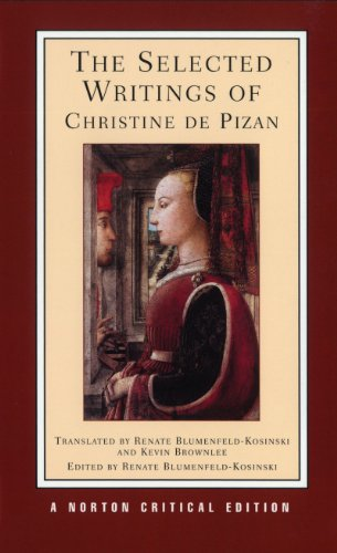 The Selected Writings of Christine De Pizan (Norton Critical Editions) by W. W. Norton & Company