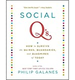 img - for [(Social Q's: How to Survive the Quirks, Quandaries, and Quagmires of Today)] [Author: Philip Galanes] published on (January, 2013) book / textbook / text book