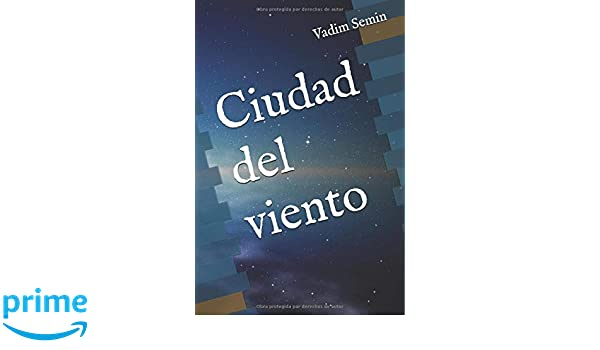 Amazon.com: Ciudad del viento (Spanish Edition) (9781719852807): Vadim Semin: Books