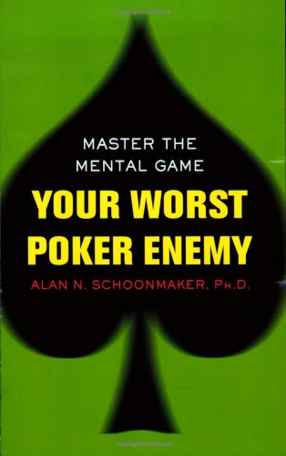 Your Worst Poker Enemy