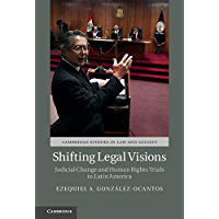 Shifting Legal Visions: Judicial Change and Human Rights Trials in Latin America (Cambridge Studies in Law and Society) (English Edition)