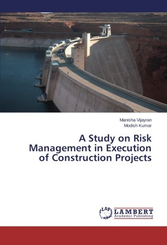Download A Study on Risk Management in Execution of Construction Projects PDF