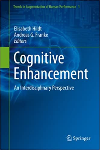 Cognitive enhancement an interdisciplinary perspective 1 trends cognitive enhancement an interdisciplinary perspective 1 trends in augmentation of human performance 2013th edition kindle edition fandeluxe Images