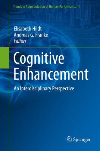 Download Cognitive Enhancement: An Interdisciplinary Perspective: 1 (Trends in Augmentation of Human Performance) Pdf