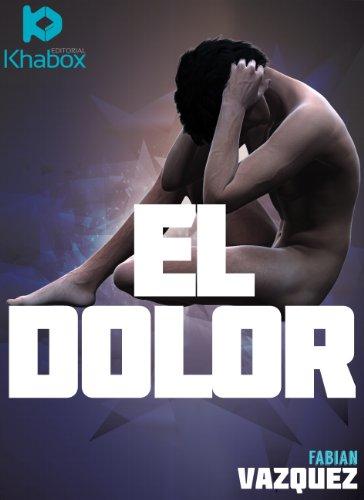 El dolor (version extendida) (Spanish Edition)