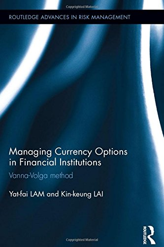 Managing Currency Options in Financial Institutions: Vanna-Volga method (Routledge Advances in Risk Management)