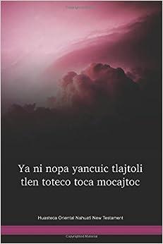 Book Huasteca Oriental Nahuatl New Testament