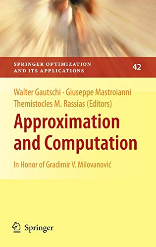 Approximation and Computation: In Honor of Gradimir V. Milovanovi? (Springer Optimization and Its Applications)
