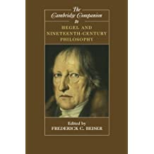 The Cambridge Companion to Hegel and Nineteenth-Century Philosophy (Cambridge Companions to Philosophy)