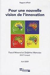 Pour une nouvelle vision de l'innovation : Rapport officiel Avril 2009