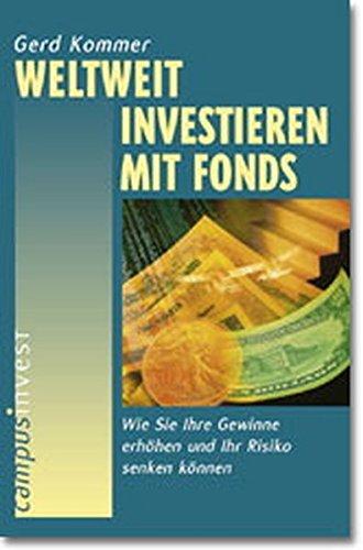 Weltweit investieren mit Fonds: Wie Sie Ihre Gewinne erhöhen und Ihr Risiko senken können