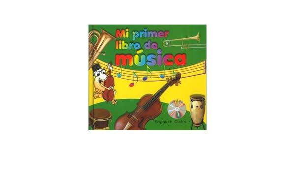 Mi primer libro de música: Edgar Cortés: 9781933485645 ...