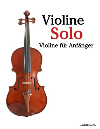 Violine Solo Violine für Anfänger. Mit Musik von Bach, Mozart, Beethoven, Vivaldi und anderen Komponisten.  [Marcó, Javier] (Tapa Blanda)