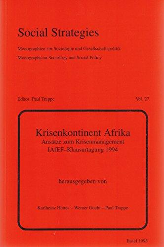 Krisenkontinent Afrika: Ansaetze zum Krisenmanagement. IAfEF-Klausurtagung 1994
