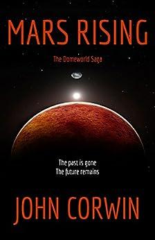 Mars Rising (Domeworld Saga Book 1) by [Corwin, John]