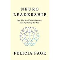 NeuroLeadership: How The World's Best Leaders Use Psychology To Win