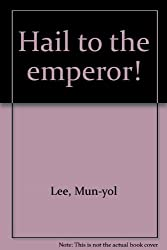 Hail to the emperor!