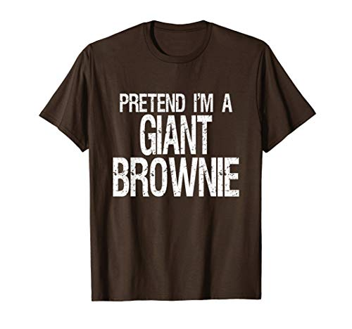 Pretend I'm A Giant Brownie T-Shirt Halloween