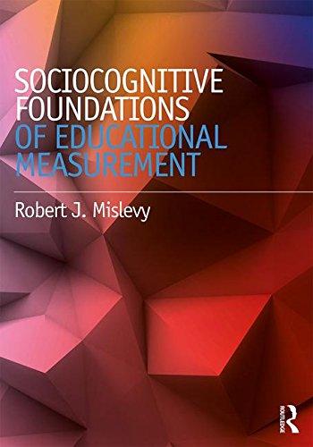 Sociocognitive Foundations of Educational Measurement
