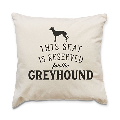 NEW - RESERVED FOR THE GREYHOUND - Top Quality Cushion Cover - Dog Gift Present Xmas Birthday