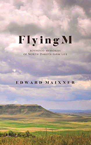 Flying Life (Flying M: Boyhood Memories of North Dakota Farm Life)