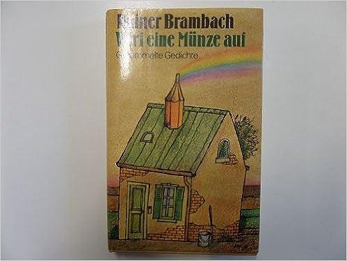 Wirf Eine Münze Auf Gesammelte Gedichte German Edition Rainer
