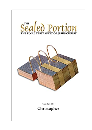 The Sealed Portion - The Final Testament of Jesus