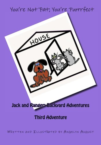 Download You're Not Fat; You're Purrrfect (Jack and Ranger: Backyard Adventures) (Volume 3) pdf