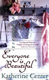 Everyone Is Beautiful by Katherine Center front cover