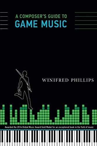 A Composer's Guide to Game Music (MIT Press) (The MIT Press) ()