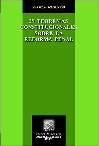 29 Teoremas constitucionales sobre la Reforma Penal