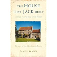 The House that Jack Built: The Story of the Oldest Inhabited House in Britain