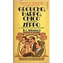 Groucho, Harpo, Chico and sometimes Zeppo a celebration of the Marx Brothers