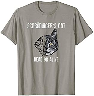 Schrodinger's Cat is Alive or Dead - The Famous Geek T-shirt | Size S - 5XL