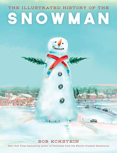 The Illustrated History of the Snowman (Carving Snowmen)