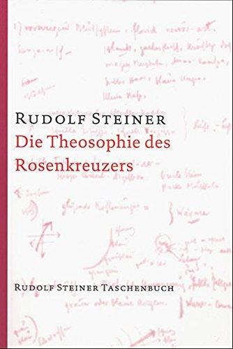 Die Theosophie des Rosenkreuzers: Vierzehn Vorträge, München 1907 (Rudolf Steiner Taschenbücher aus dem Gesamtwerk)