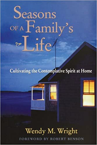 Book Seasons of a Family's Life: Cultivating the Contemplative Spirit at Home
