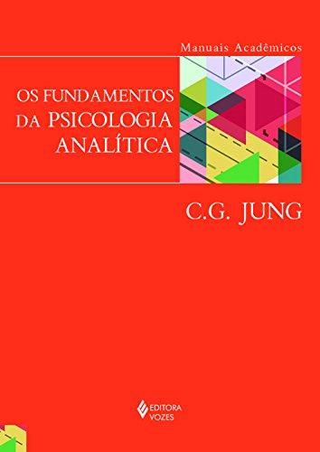 Os Fundamentos da Psicologia Analítica